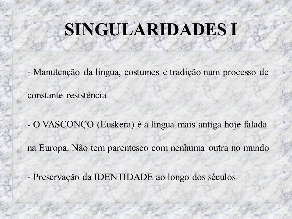 SINGULARIDADES I - Manutenção da língua, costumes e tradição num processo de constante resistência.