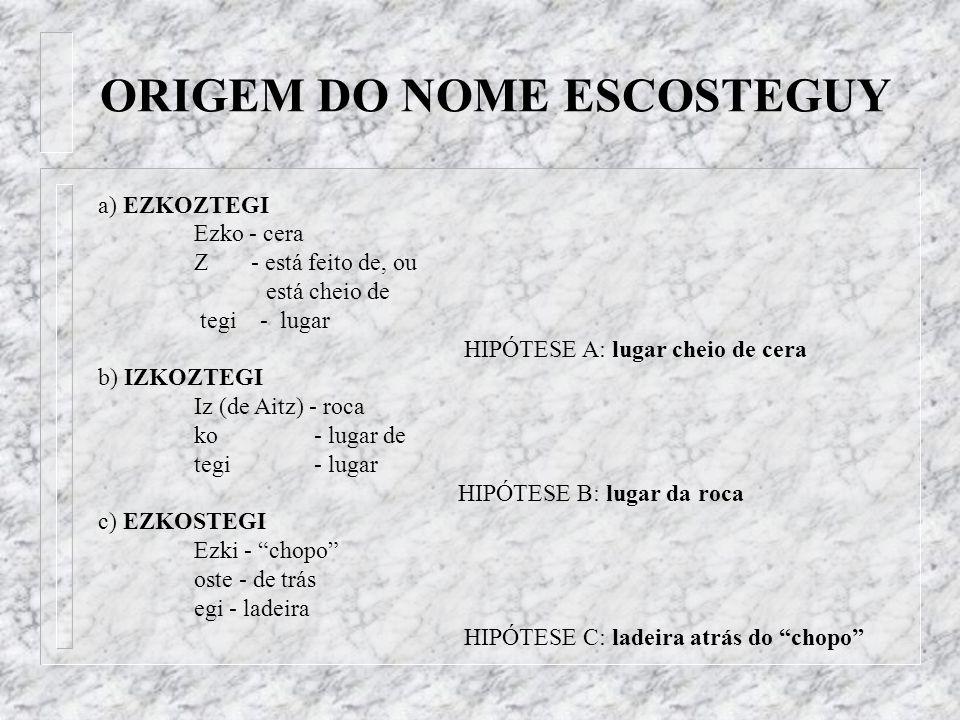 ORIGEM DO NOME ESCOSTEGUY