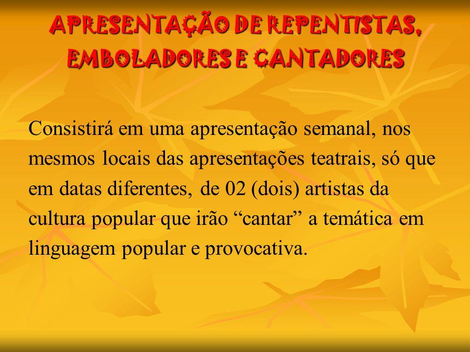 APRESENTAÇÃO DE REPENTISTAS, EMBOLADORES E CANTADORES