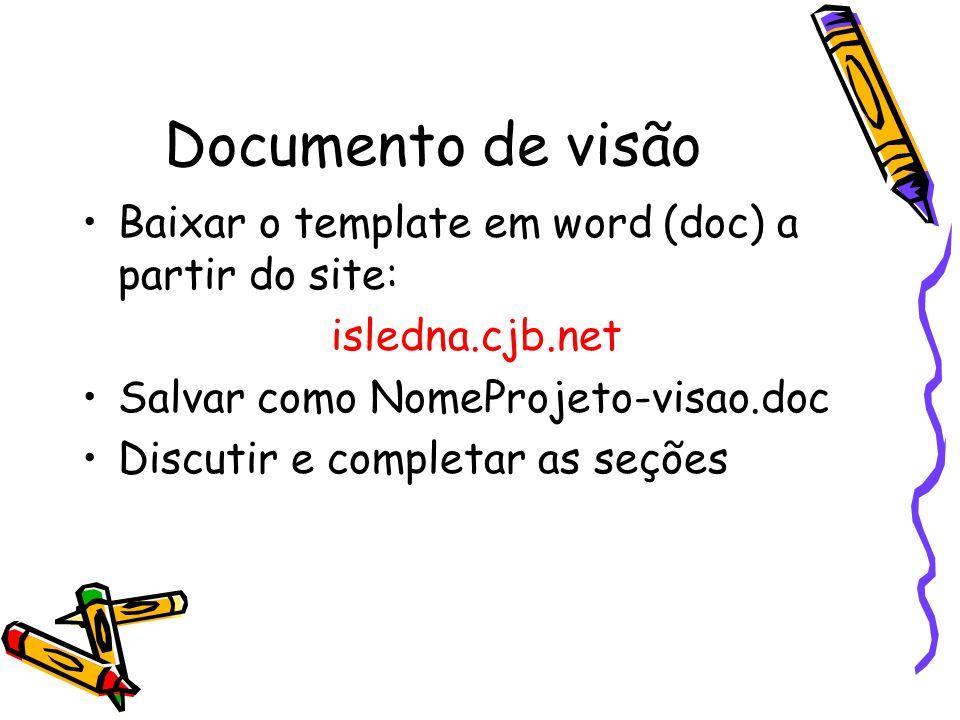 Documento de visão Baixar o template em word (doc) a partir do site:
