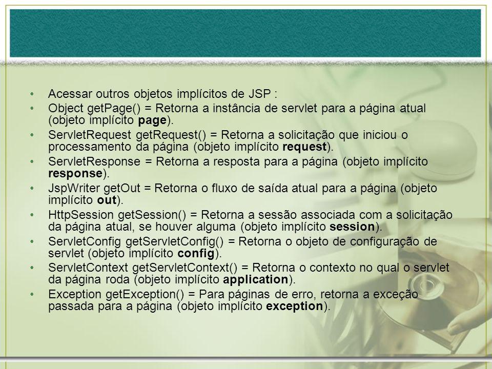 Acessar outros objetos implícitos de JSP :