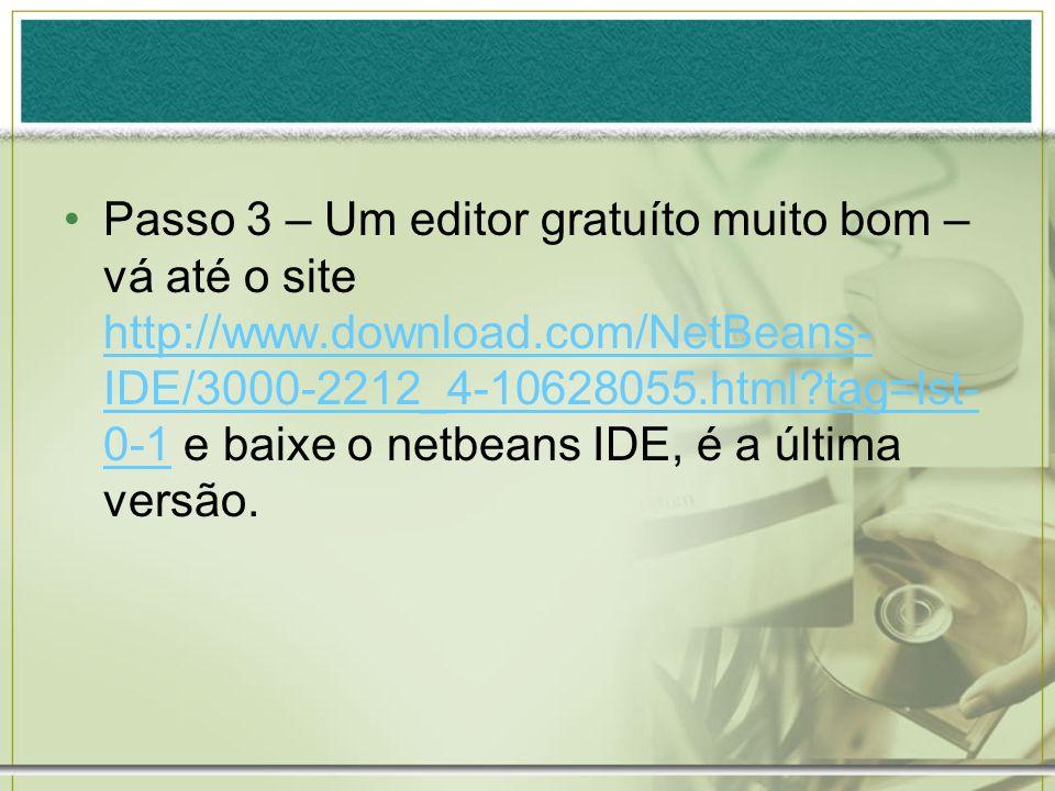 Passo 3 – Um editor gratuíto muito bom – vá até o site http://www