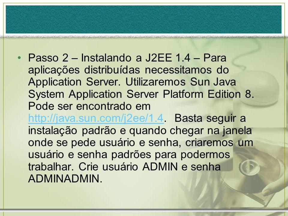 Passo 2 – Instalando a J2EE 1