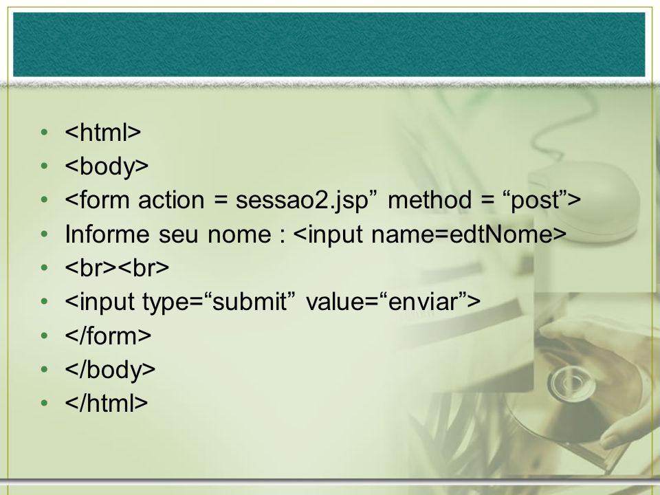 <html><body> <form action = sessao2.jsp method = post > Informe seu nome : <input name=edtNome> <br><br>