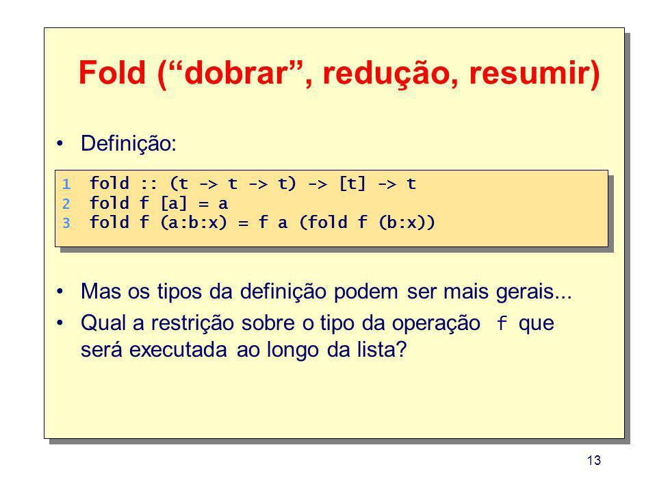 Fold ( dobrar , redução, resumir)
