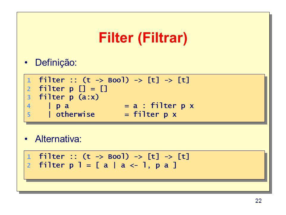 Filter (Filtrar) Definição: Alternativa: