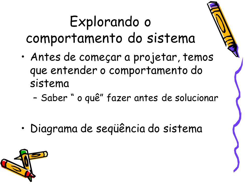 Explorando o comportamento do sistema