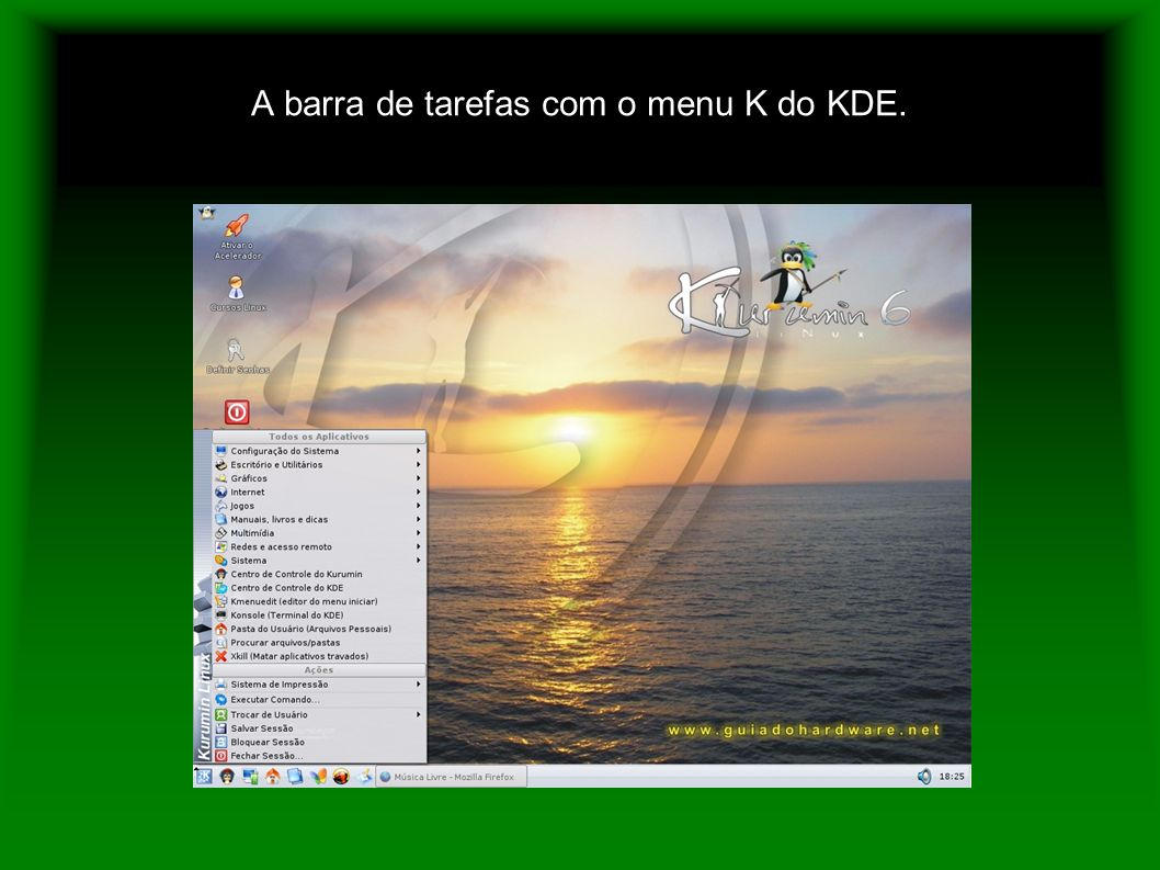 A barra de tarefas com o menu K do KDE.