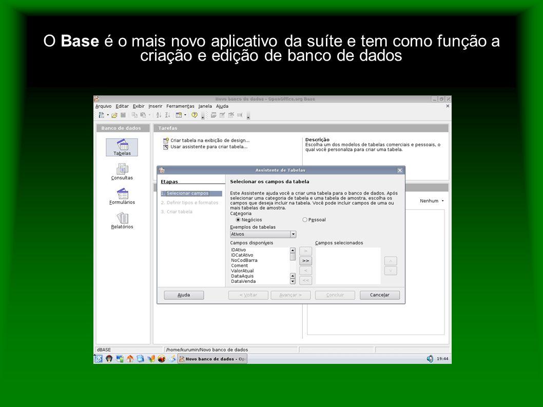 O Base é o mais novo aplicativo da suíte e tem como função a criação e edição de banco de dados