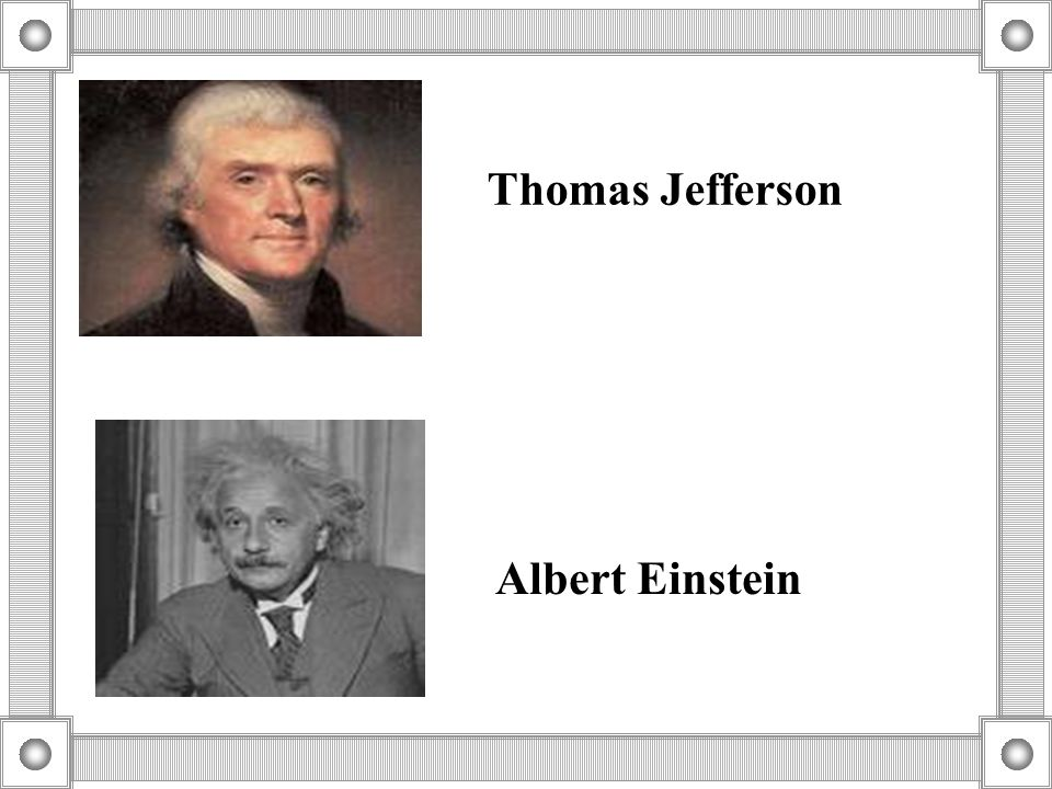 Thomas Jefferson Albert Einstein