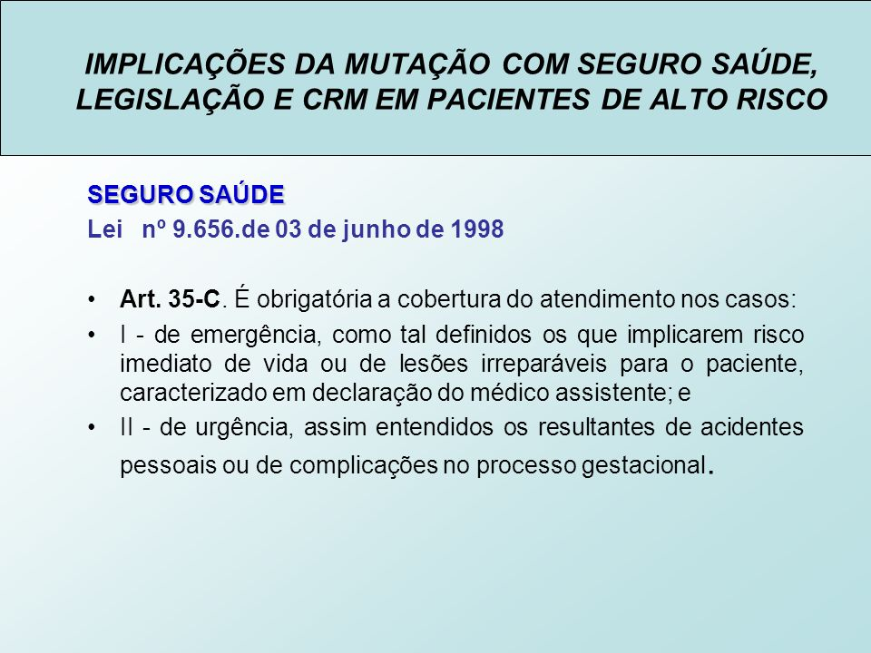 IMPLICAÇÕES DA MUTAÇÃO COM SEGURO SAÚDE, LEGISLAÇÃO E CRM EM PACIENTES DE ALTO RISCO