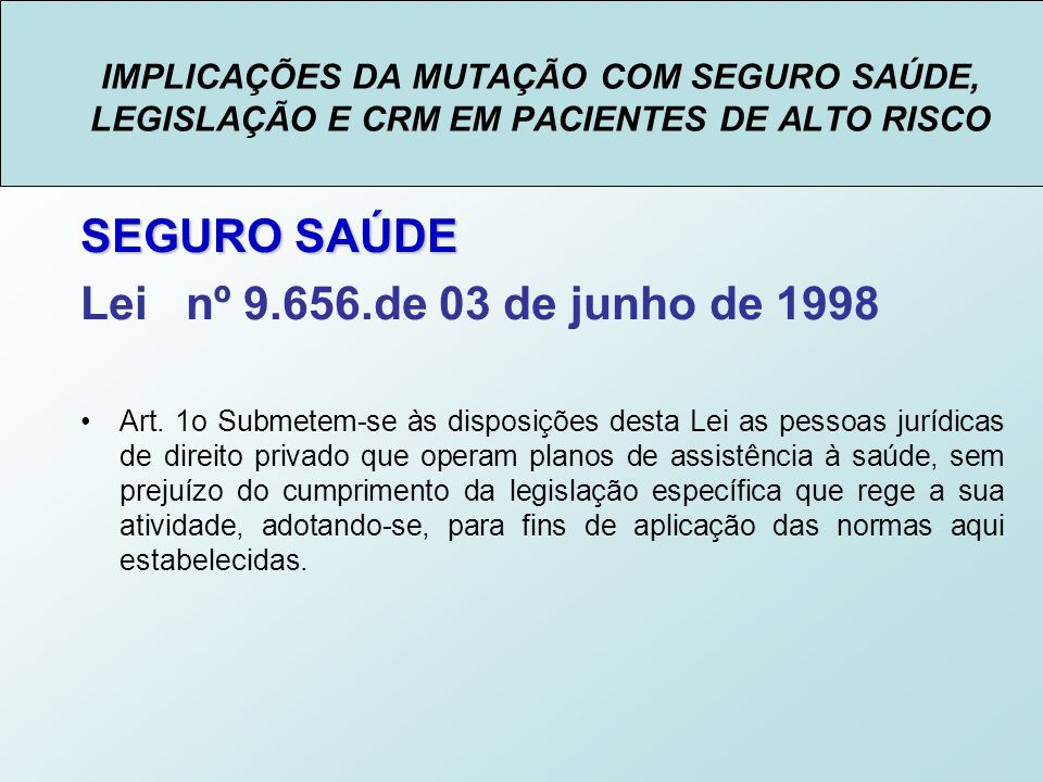 SEGURO SAÚDE Lei nº 9.656.de 03 de junho de 1998