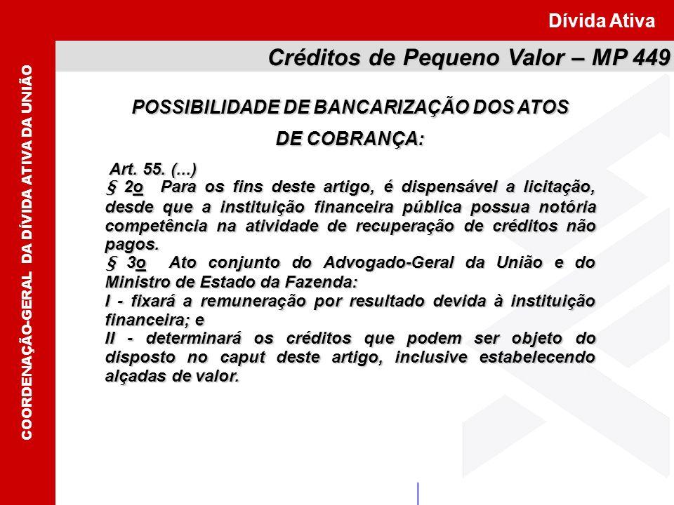 POSSIBILIDADE DE BANCARIZAÇÃO DOS ATOS