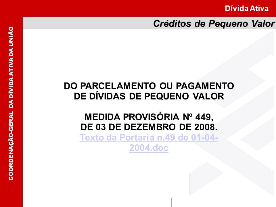 Dívida Ativa Créditos de Pequeno Valor DO PARCELAMENTO OU PAGAMENTO