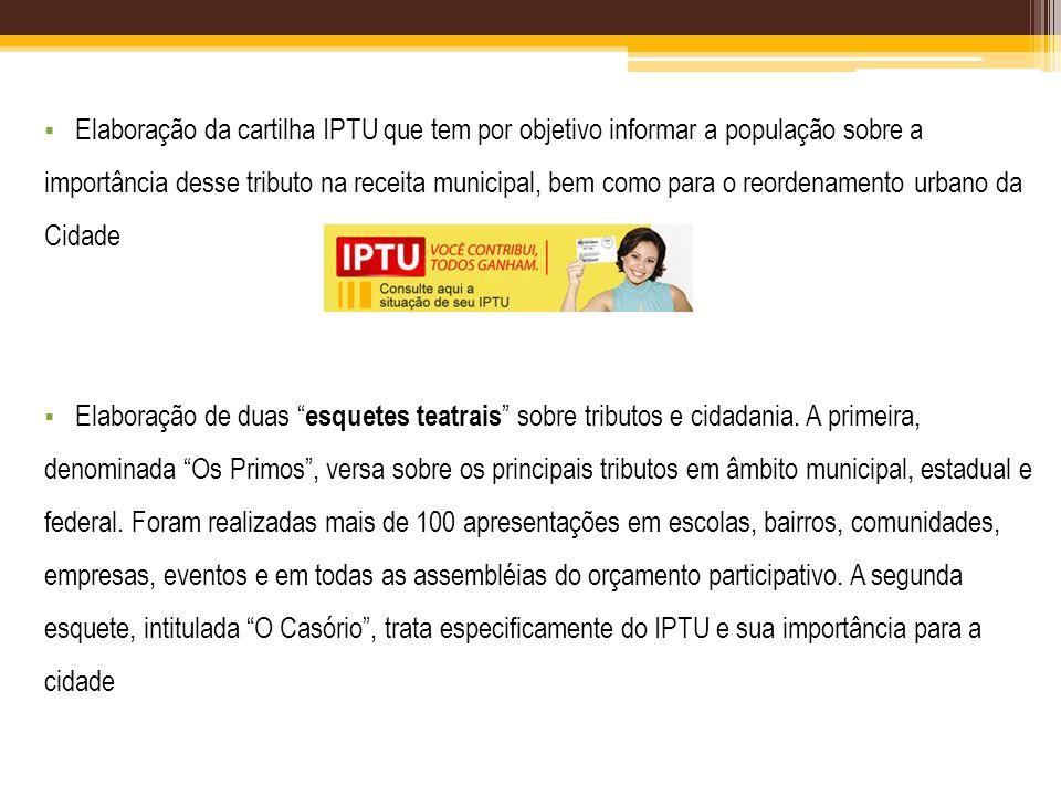 Elaboração da cartilha IPTU que tem por objetivo informar a população sobre a importância desse tributo na receita municipal, bem como para o reordenamento urbano da Cidade