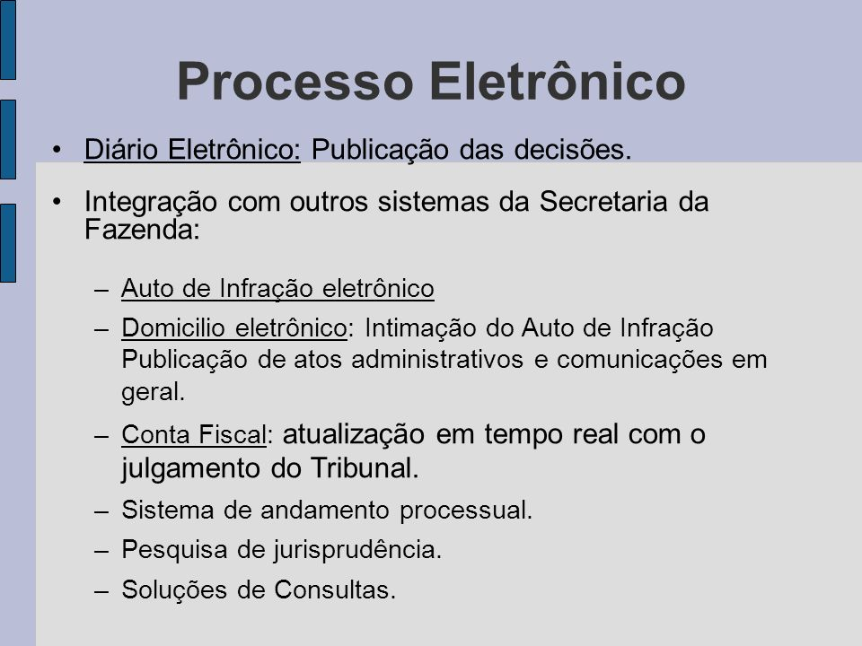 Processo Eletrônico Diário Eletrônico: Publicação das decisões.