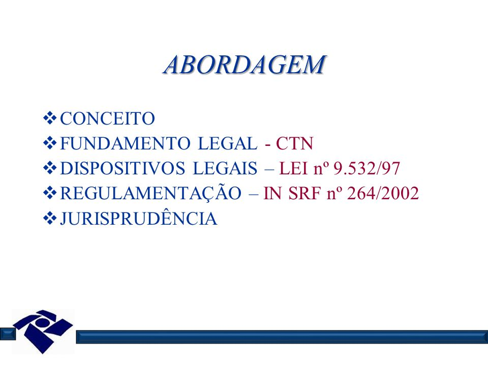 ABORDAGEM CONCEITO FUNDAMENTO LEGAL - CTN