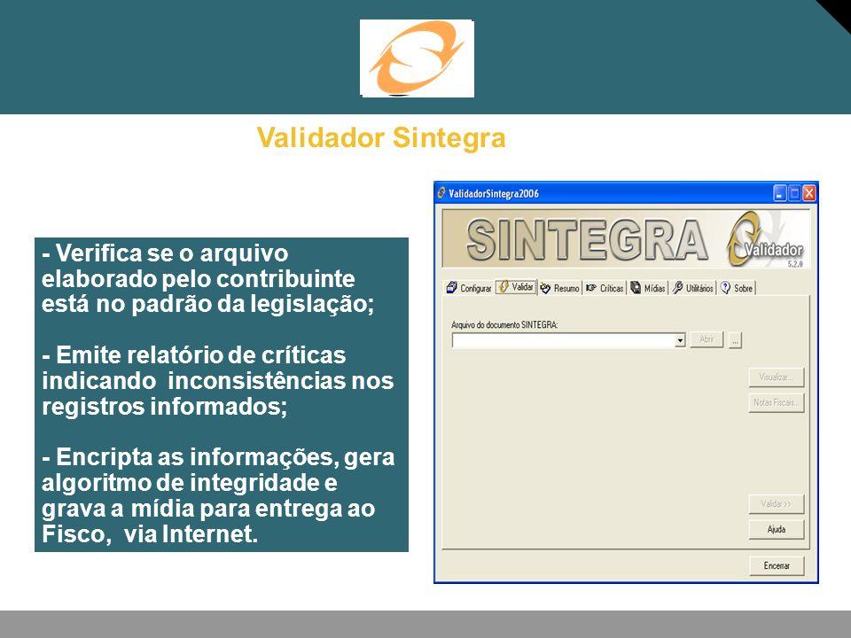 Validador Sintegra - Verifica se o arquivo elaborado pelo contribuinte está no padrão da legislação;