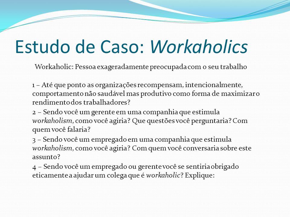 Estudo de Caso: Workaholics