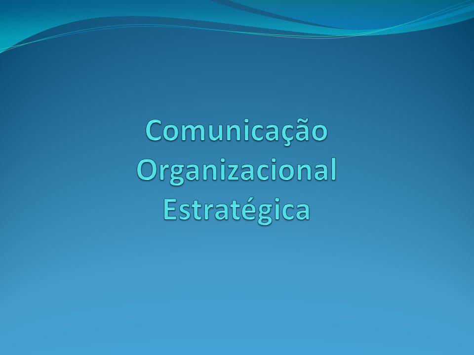 Comunicação Organizacional Estratégica