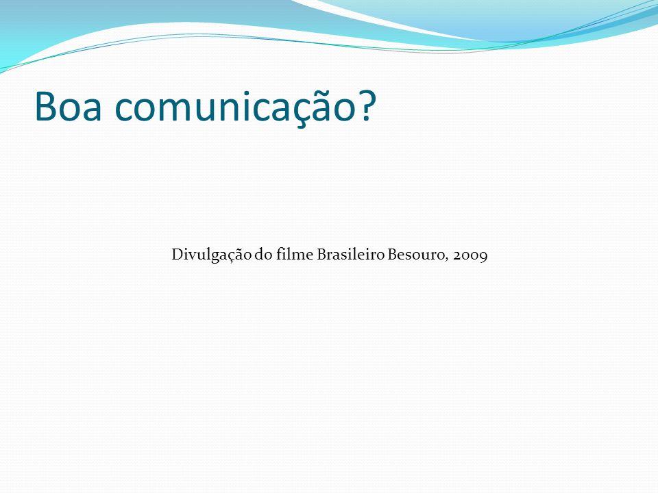 Boa comunicação Divulgação do filme Brasileiro Besouro, 2009