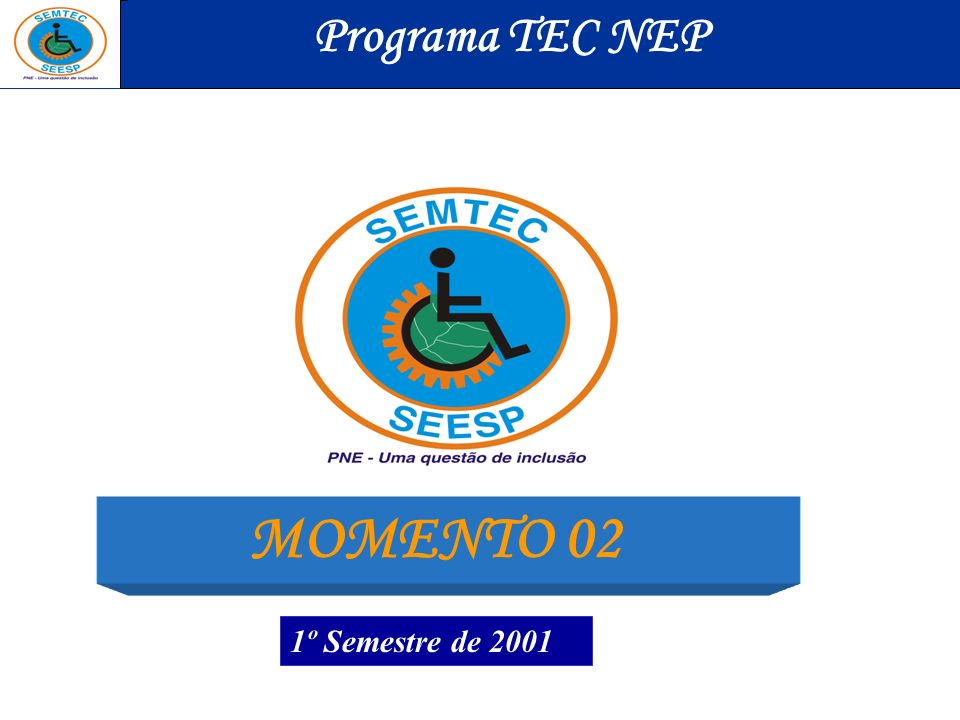 Programa TEC NEP MOMENTO 02 1º Semestre de 2001