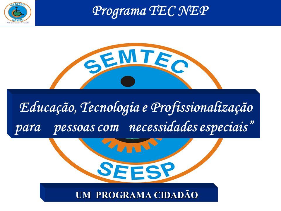 Programa TEC NEP Educação, Tecnologia e Profissionalização para pessoas com necessidades especiais