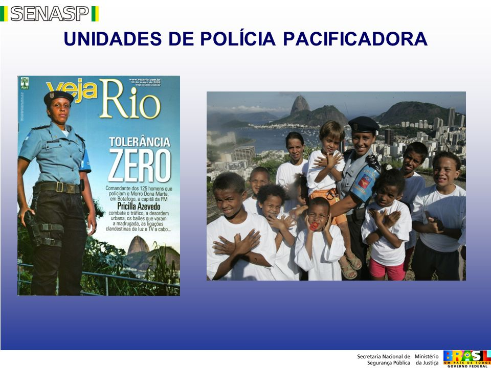 UNIDADES DE POLÍCIA PACIFICADORA