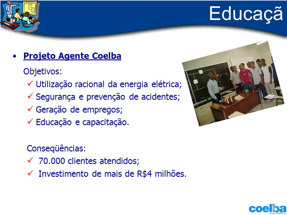 Educação Objetivos: Projeto Agente Coelba