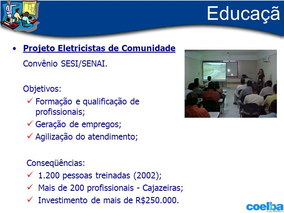Educação Convênio SESI/SENAI. Projeto Eletricistas de Comunidade