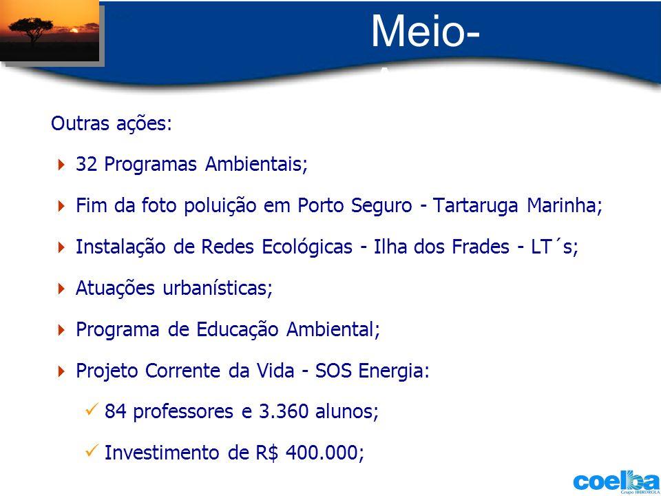Meio-Ambiente Outras ações: 32 Programas Ambientais;