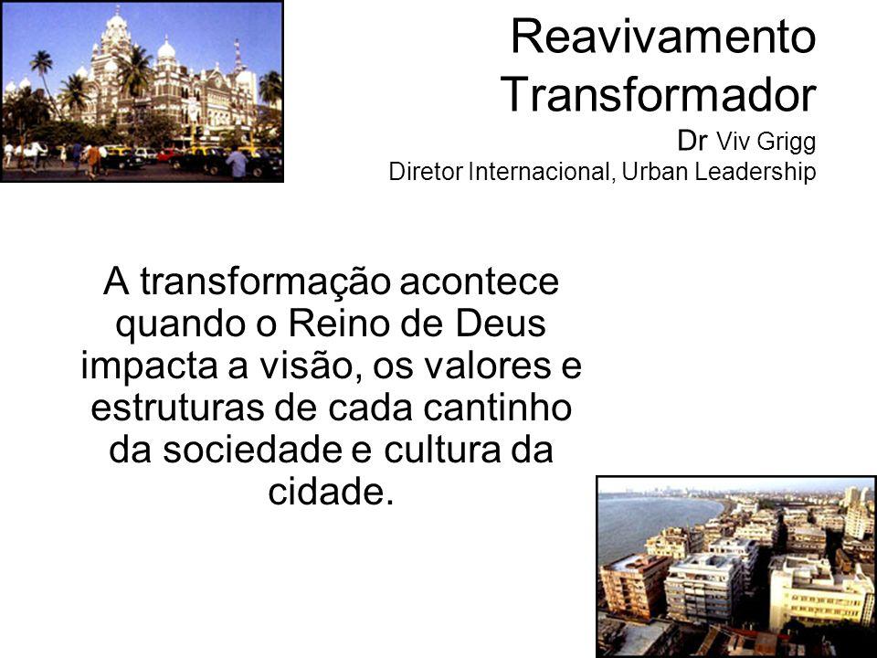 Reavivamento Transformador Dr Viv Grigg Diretor Internacional, Urban Leadership