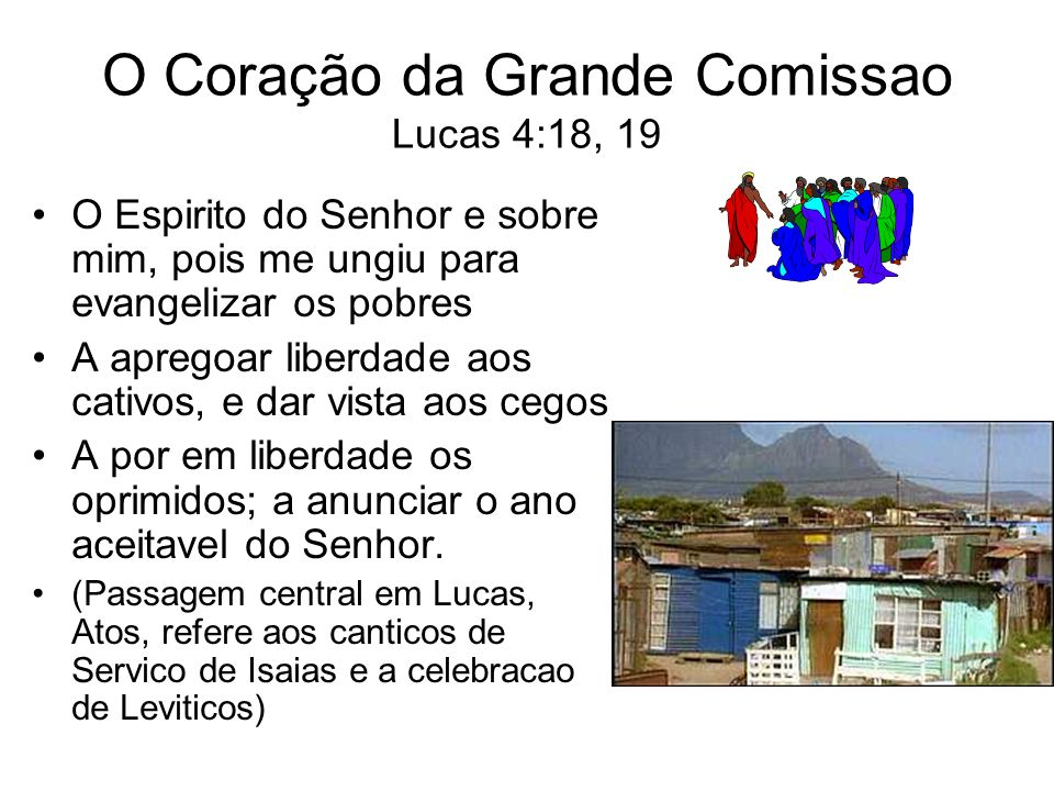 O Coração da Grande Comissao Lucas 4:18, 19