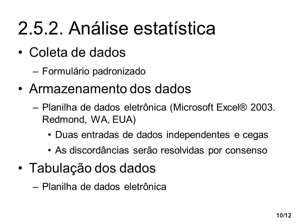 2.5.2. Análise estatística Coleta de dados Armazenamento dos dados