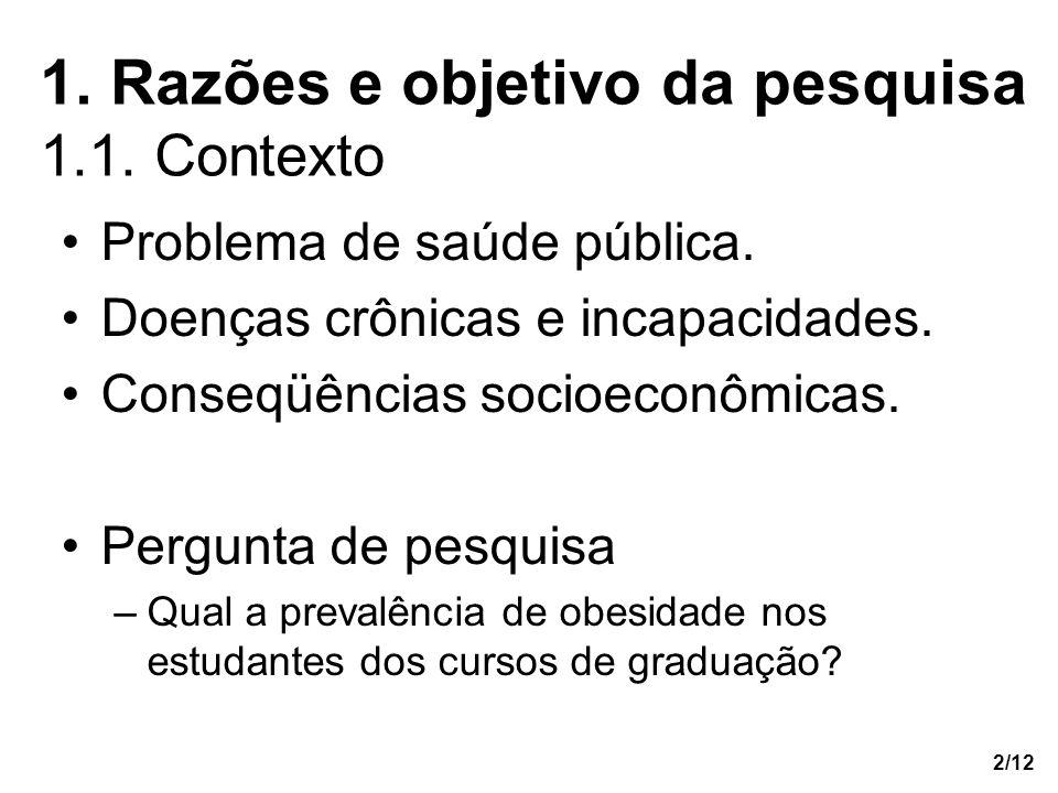 1. Razões e objetivo da pesquisa 1.1. Contexto