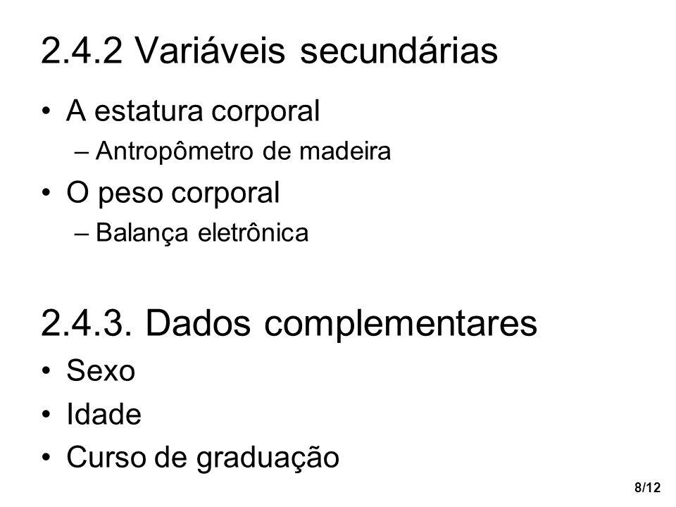 2.4.2 Variáveis secundárias