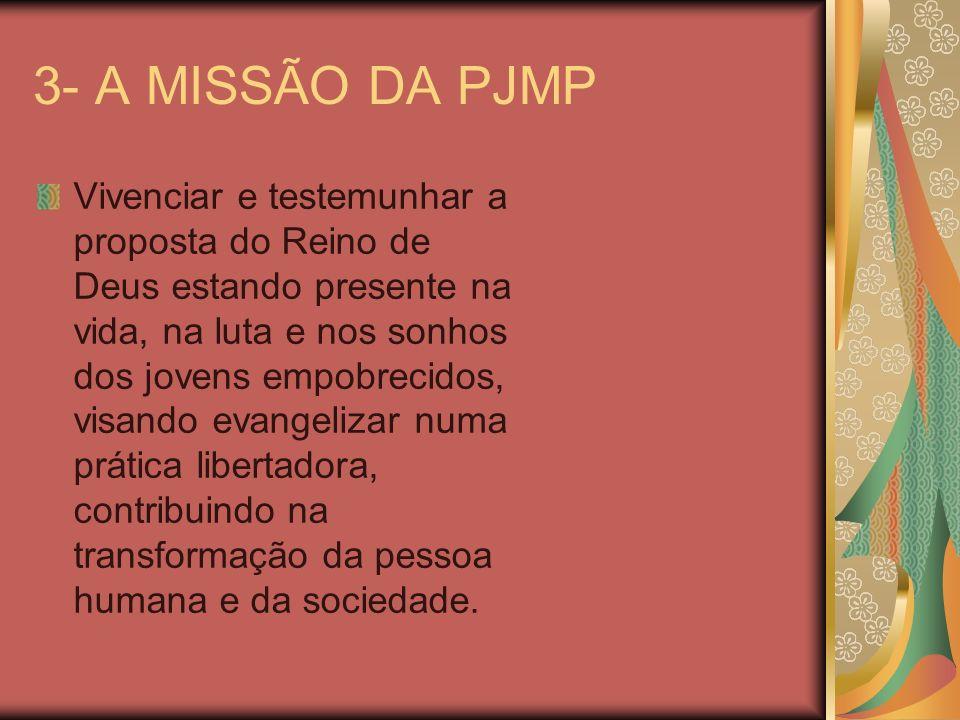 3- A MISSÃO DA PJMP