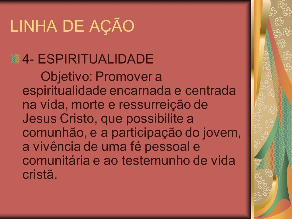 LINHA DE AÇÃO 4- ESPIRITUALIDADE