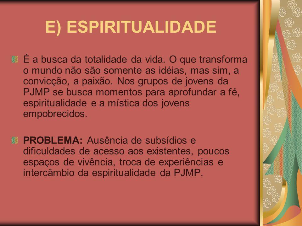 E) ESPIRITUALIDADE