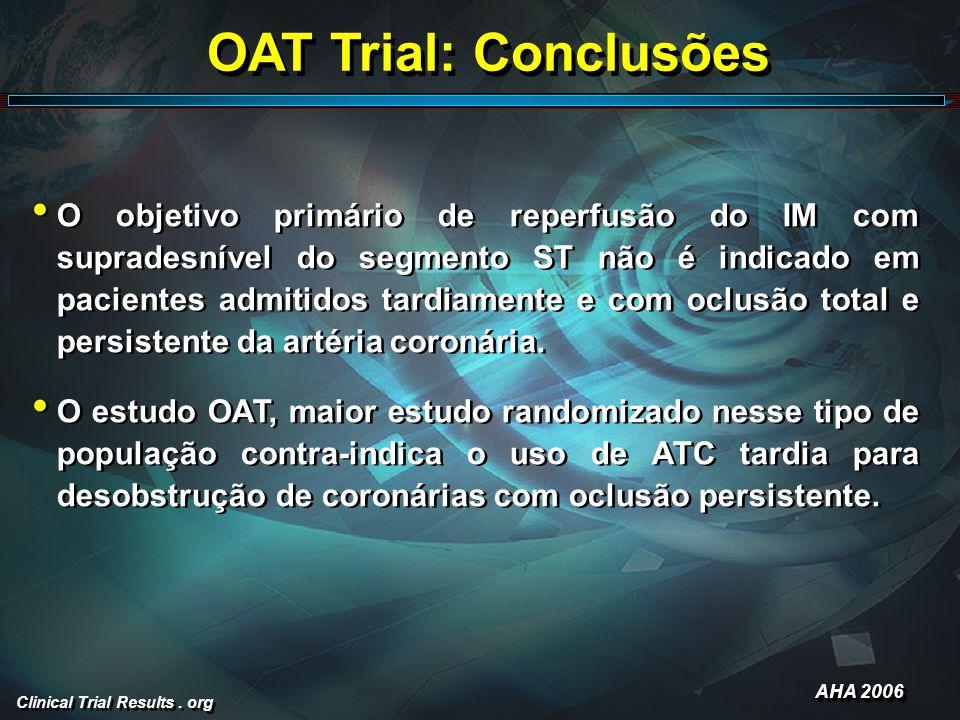 OAT Trial: Conclusões