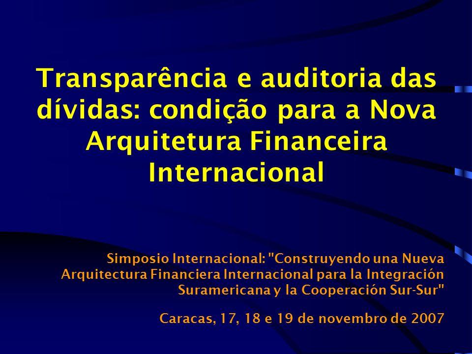 Transparência e auditoria das dívidas: condição para a Nova Arquitetura Financeira Internacional