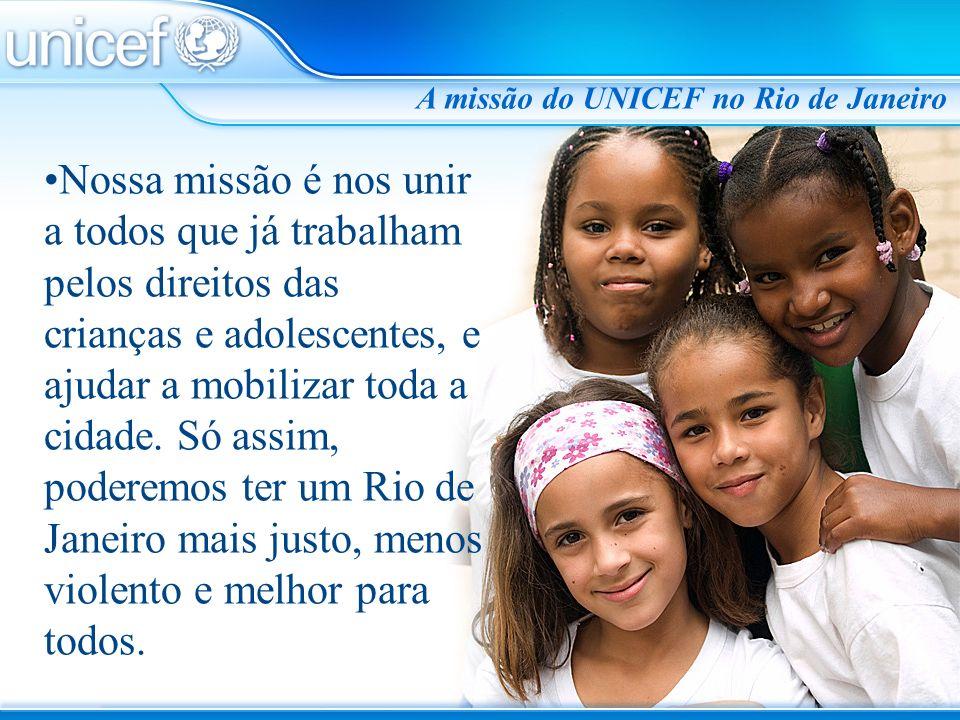 A missão do UNICEF no Rio de Janeiro