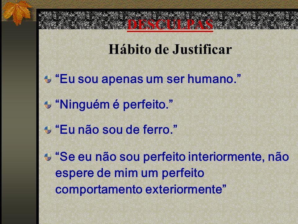 DESCULPAS Hábito de Justificar