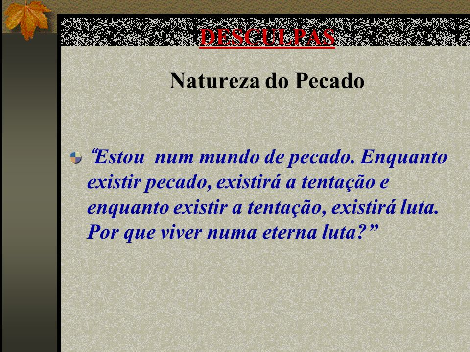 DESCULPAS Natureza do Pecado