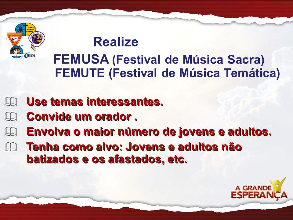 FEMUSA (Festival de Música Sacra) FEMUTE (Festival de Música Temática)
