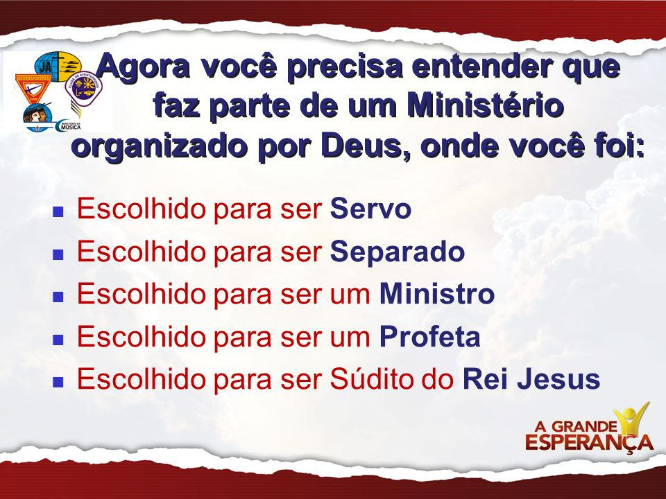 Agora você precisa entender que faz parte de um Ministério organizado por Deus, onde você foi: