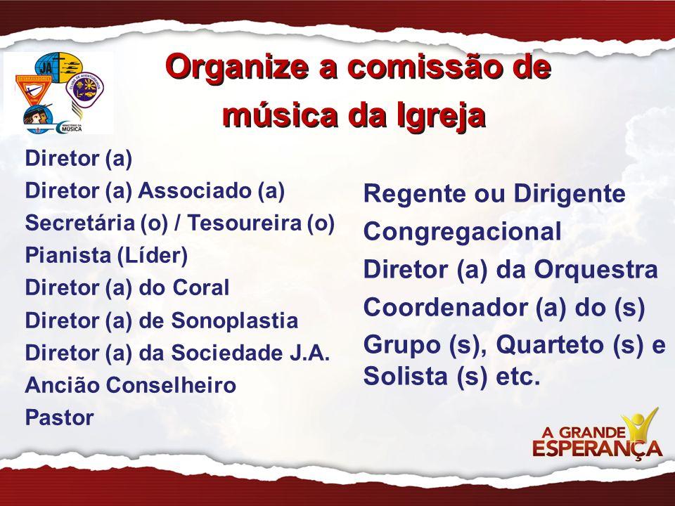 Organize a comissão de música da Igreja