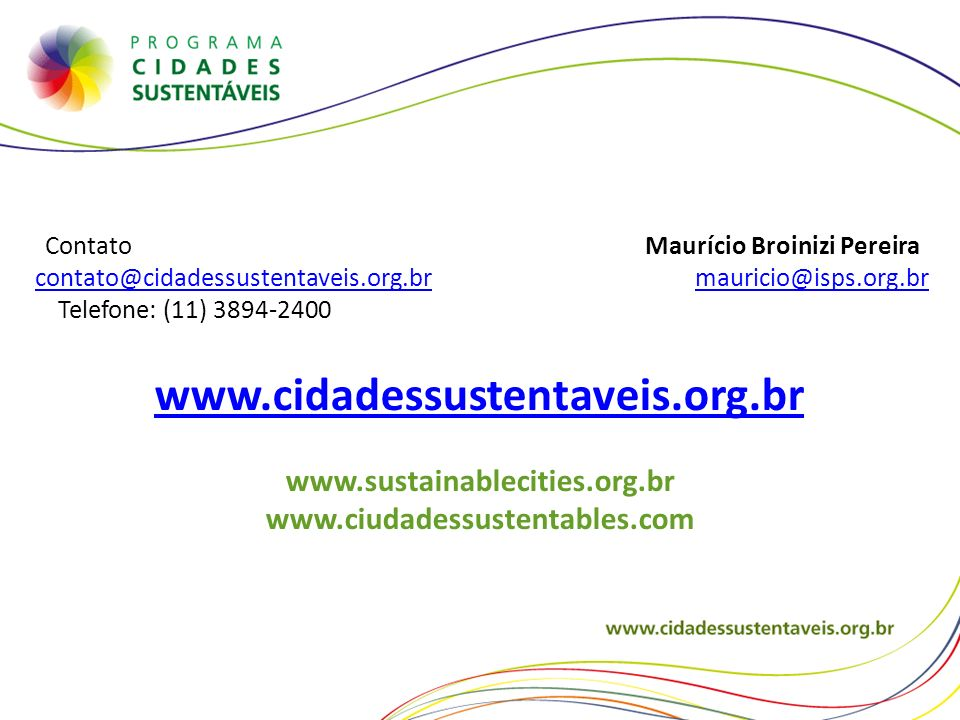www.cidadessustentaveis.org.br www.sustainablecities.org.br