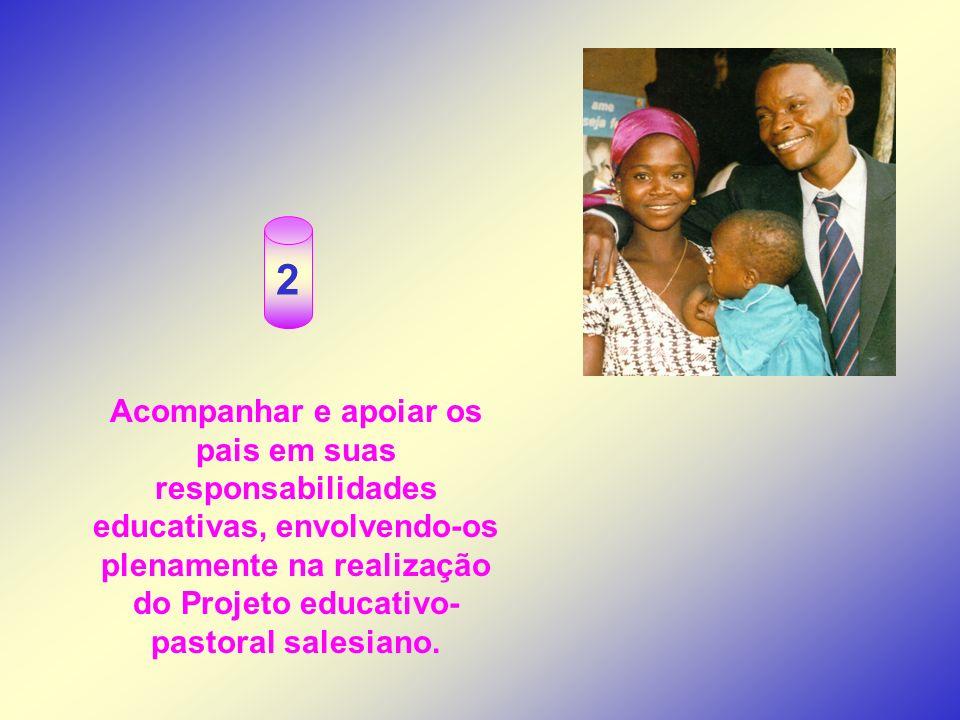 2 Acompanhar e apoiar os pais em suas responsabilidades educativas, envolvendo-os plenamente na realização do Projeto educativo-pastoral salesiano.