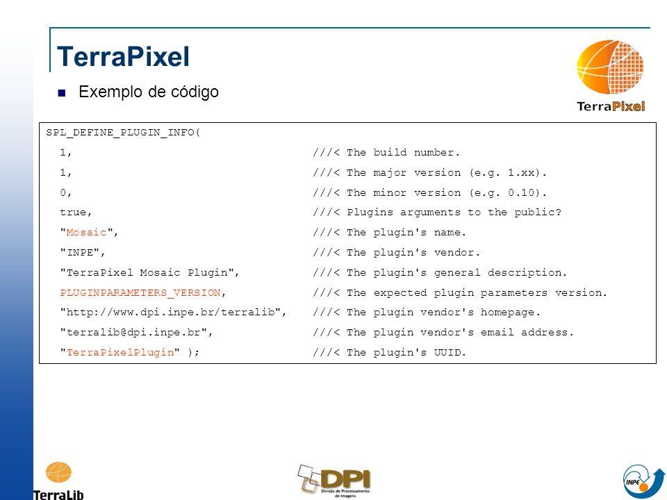 TerraPixel Exemplo de código SPL_DEFINE_PLUGIN_INFO(